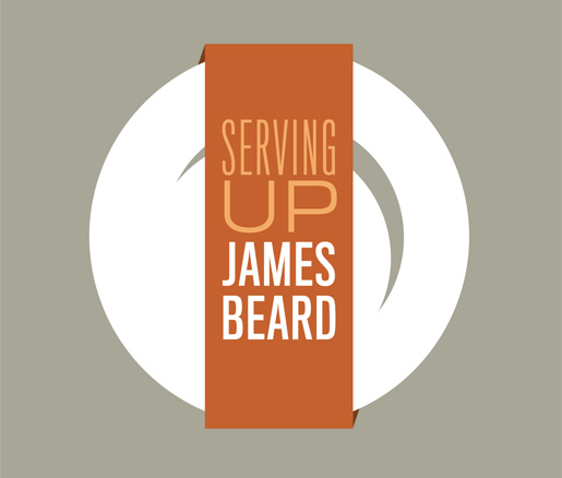 Serving Up James Beard