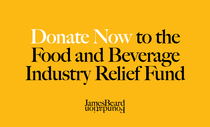Donate to the James Beard Foundation Food and Beverage Industry Relief Fund