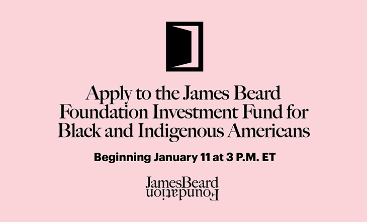 Apply now to the James Beard Foundation Food and Beverage Investment Fund for Black and Indigenous Americans